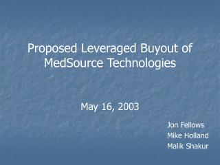 Proposed Leveraged Buyout of MedSource Technologies