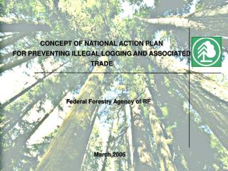 CONCEPT OF NATIONAL ACTION PLAN FOR PREVENTING ILLEGAL LOGGING AND ASSOCIATED TRADE