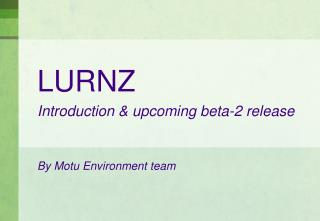 LURNZ Introduction & upcoming beta-2 release
