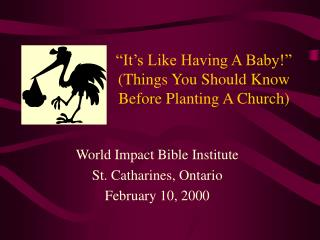 �It�s Like Having A Baby!� (Things You Should Know Before Planting A Church)