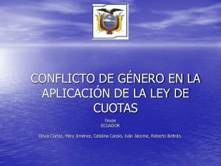 CONFLICTO DE GÉNERO EN LA APLICACIÓN DE LA LEY DE CUOTAS