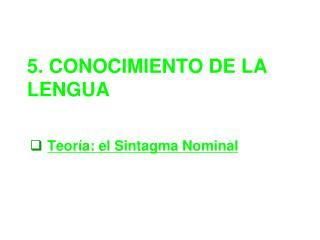 5. CONOCIMIENTO DE LA LENGUA