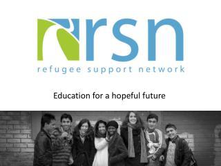 Education for a hopeful future