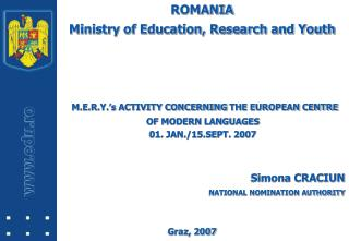 ROMANIA Ministry of Education, Research and Youth