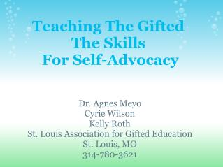 Teaching The Gifted� The Skills� For Self-Advocacy
