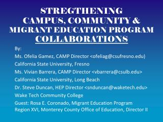STREGTHENING  CAMPUS, COMMUNITY &  MIGRANT EDUCATION PROGRAM  COLLABORATIONS