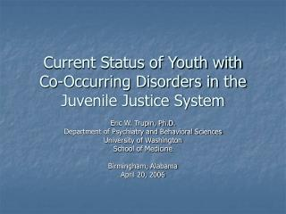 Current Status of Youth with  Co-Occurring Disorders in the Juvenile Justice System
