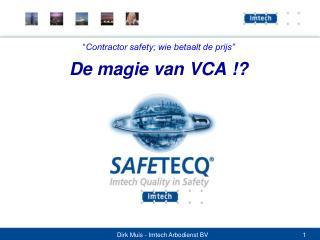 � Contractor safety; wie betaalt de prijs� De magie van VCA !?