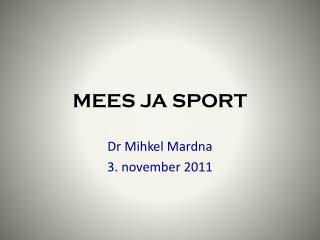 MEES JA SPORT