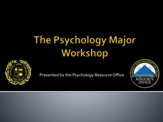 The Psychology Major Workshop