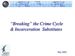 Breaking  the Crime Cycle  Incarceration  Substitutes