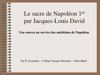 Le sacre de Napoléon 1 er par Jacques-Louis David