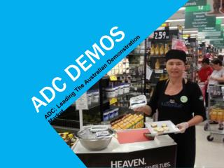 ADC: Leading The Australian Demonstration Market