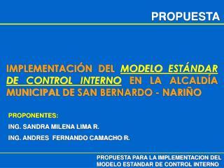 PROPONENTES: ING. SANDRA MILENA LIMA R. ING. ANDRES  FERNANDO CAMACHO R.
