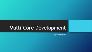Multi-Core Development