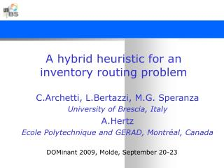 A hybrid heuristic for an inventory routing problem