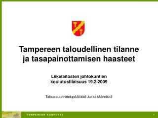 Tampereen taloudellinen tilanne ja tasapainottamisen haasteet Liikelaitosten johtokuntien