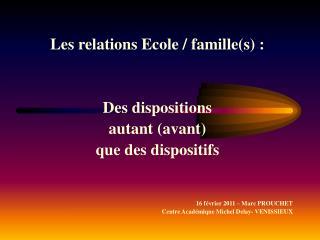 Les relations Ecole / famille(s) : Des dispositions  autant (avant)  que des dispositifs
