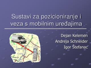 Sustavi za pozicioniranje i veza s mobilnim uređajima