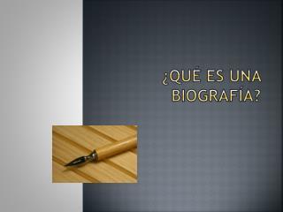 �Qu� es una BIOGRAF�A?