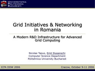 Grid Initiatives & Networking  in Romania A Modern R&D Infrastructure for Advanced  Grid Computing