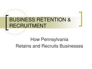 BUSINESS RETENTION & RECRUITMENT