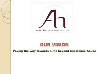 Anatta Humanversity:Drugs and Alcohol rehabilitation center