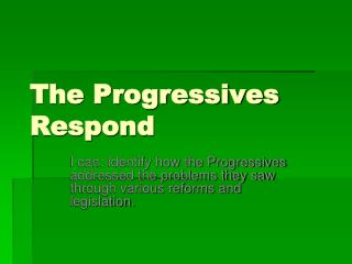 The Progressives Respond