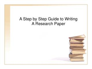 A Step by Step Guide to Writing A Research Paper