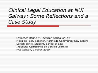 Clinical Legal Education at NUI Galway: Some Reflections and a Case Study