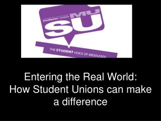 Entering the Real World: How Student Unions can make a difference