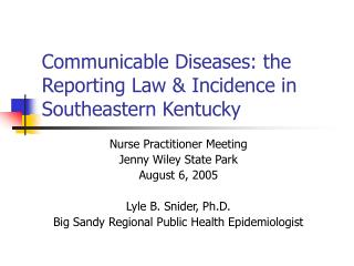 Communicable Diseases: the Reporting Law  Incidence in Southeastern Kentucky