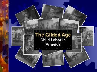 The Gilded Age Child Labor in America