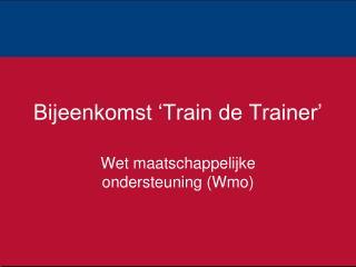 Bijeenkomst 'Train de Trainer'