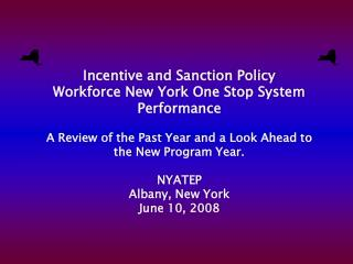 Incentive and Sanction Policy Workforce New York One Stop System Performance  A Review of the Past Year and a Look Ahead