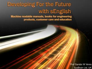 Developing For the Future with sEnglish