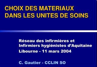 CHOIX DES MATERIAUX DANS LES UNITES DE SOINS