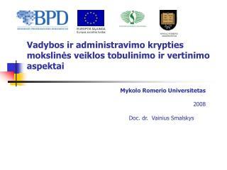 Vadybos ir administravimo krypties mokslinės veiklos tobulinimo ir vertinimo aspektai