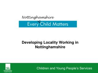 Developing Locality Working in Nottinghamshire
