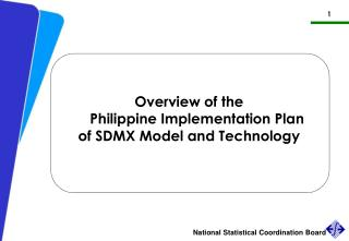 Overview of the Philippine Implementation Plan of SDMX Model and Technology