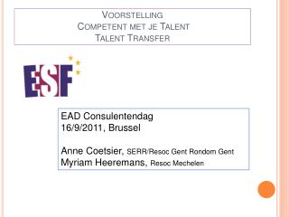 Voorstelling  Competent met je Talent Talent Transfer