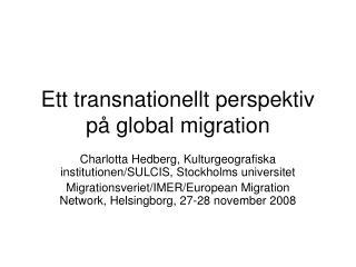 Ett transnationellt perspektiv p� global migration