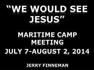 """""""we would see  jesus """""""