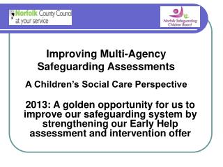 Improving Multi-Agency  Safeguarding Assessments A Children's Social Care Perspective