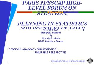 PARIS 21/ESCAP HIGH-LEVEL FORUM ON STRATEGIC PLANNING IN STATISTICS FOR SOUTH-EAST ASIAN COUNTRIES