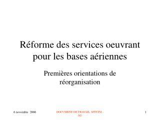 Réforme des services oeuvrant pour les bases aériennes