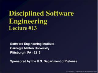 Disciplined Software  Engineering  Lecture #13