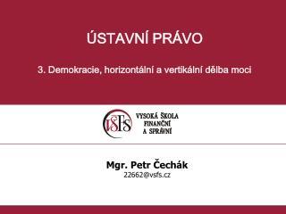 ÚSTAVNÍ PRÁVO 3. Demokracie, horizontální a vertikální dělba moci