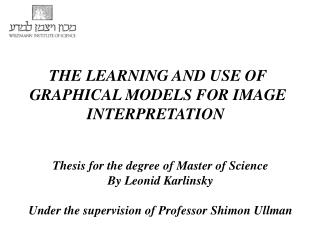 THE LEARNING AND USE OF GRAPHICAL MODELS FOR IMAGE INTERPRETATION