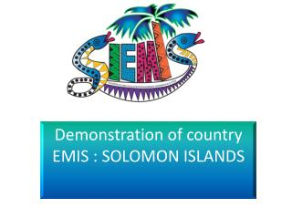 Demonstration of country EMIS : SOLOMON ISLANDS